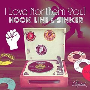 VA - I Love Northern Soul Hook Line And Sinker (2017)
