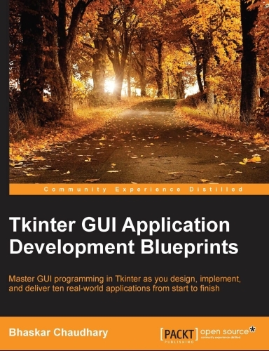 Bhaskar Chaudhary - Tkinter GUI Application Development Blueprints[2018, PDF, ENG]