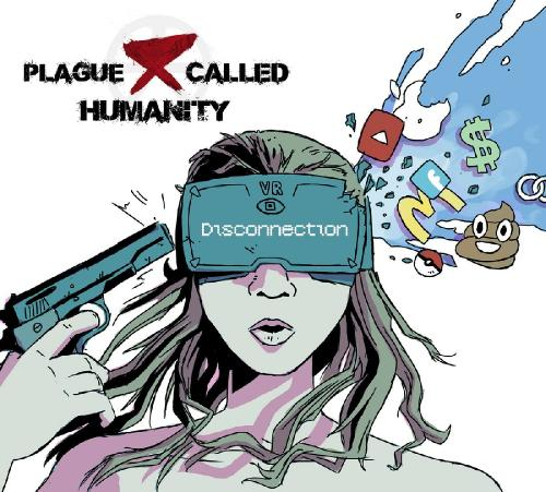 Plague Called Humanity - Disconnection (2017)