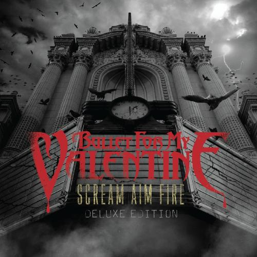 Bullet For My Valentine - Scream Aim Fire (Deluxe Edition) (2008)