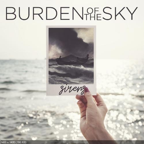 Burden Of The Sky - Sirens (Single) (2018)