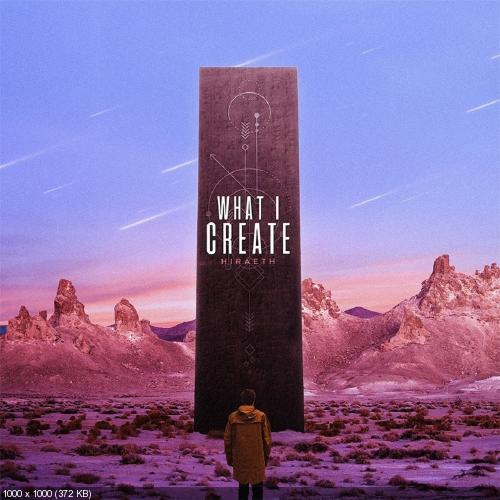 What I Create - Hiraeth (2018)